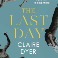 Blog Tour, Review & Guest Post: The Last Day by Claire Dyer (@ClaireDyer1) @DomePress