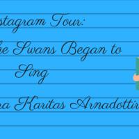 Bookstagram Tour: And the Swans Began to Sing by Thora Karitas Arnadottir (@ThoraKaritas) @Wildpressed @LoveBooksGroup
