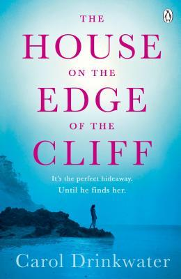 The House on the Edge of the Cliff by Carol Drinkwater