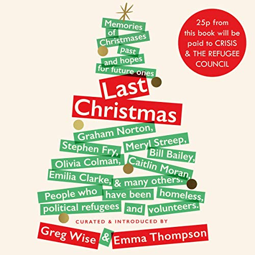 Last Christmas, curated and introduced by Greg Wise & Emma Thompson