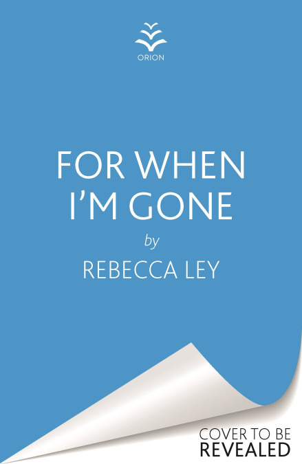 For When I'm Gone by Rebecca Ley