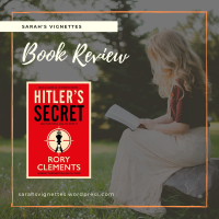 A Sarah's Vignettes Book Review: Hitler's Secret by Rory Clements ~ @ZaffreBooks ~ @Tr4cyF3nt0n #BlogTour