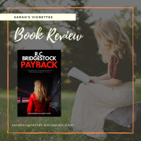 A Sarah's Vignettes Book Review: Payback by R.C. Bridgestock (@RCBridgestock) ~ @DomePress #BlogTour
