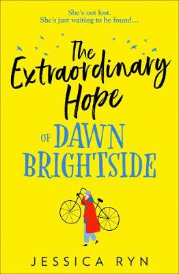 The Extraordinary Hope of Dawn Brightside by Jessica Ryn