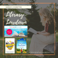 Sarah's Vignettes Literary Lowdown ~ 10-16 February 2020