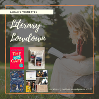 Sarah's Vignettes Literary Lowdown ~ 27 January - 2 February 2020
