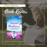 A Sarah's Vignettes Book Review: Summer in Provence by Lucy Coleman (@LucyColemanauth) ~ @BoldwoodBooks ~ @rararesources #SummerinProvence #BlogTour & #Giveaway