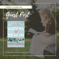 Sarah's Vignettes shares: Sisters of Berlin by Juliet Conlin ~ @JulietConlin ~ @bwpublishing ~ @lovebooksgroup #lovebookstours