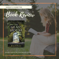 A Sarah's Vignettes Book Review: The Glass House by Eve Chase (@EvePollyChase) ~ @MichaelJBooks #BlogTour