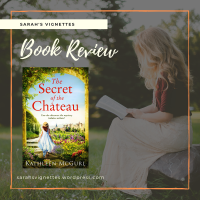 A Sarah's Vignettes Book Review: The Secret of the Château by Kathleen McGurl (@KathMcGurl) ~ @HQDigitalUK ~ @rararesources #BlogTour