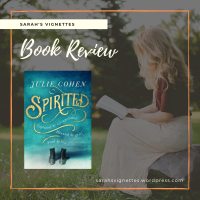 A Sarah's Vignettes Book Review: Spirited by Julie Cohen (@julie_cohen) ~ @orionbooks ~ @RandomTTours #BlogTour