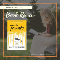 A Sarah's Vignettes Book Review: The Truants by Kate Weinberg ~ @BloomsburyBooks ~ @annecater #RandomThingsTours #BlogTour