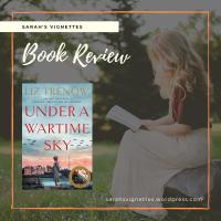 A Sarah's Vignettes Book Review: Under a Wartime Sky by Liz Trenow (@LizTrenow) ~ @panmacmillan #BlogTour