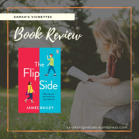 A Sarah's Vignettes Book Review: The Flip Side by James Bailey | @JBaileyWrites | @MichaelJBooks | @midaspr #BlogTour